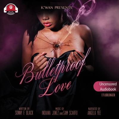 Bulletproof Love Audiobook, by Sonny F. Black