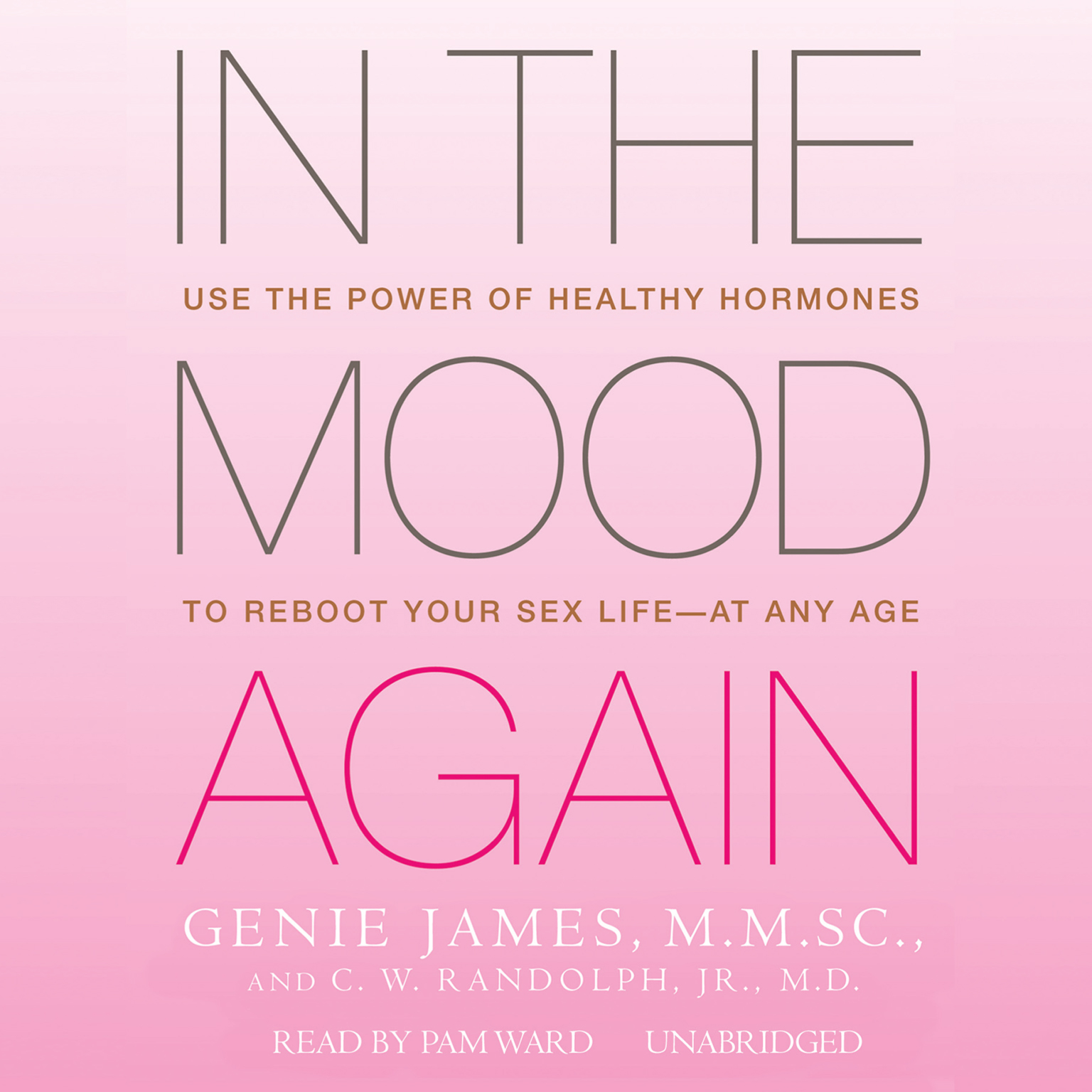 Printable In the Mood Again: Use the Power of Healthy Hormones to Reboot Your Sex Life—at Any Age Audiobook Cover Art