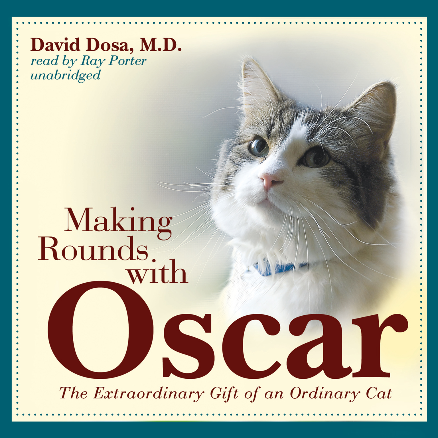 Printable Making Rounds with Oscar: The Extraordinary Gift of an Ordinary Cat Audiobook Cover Art