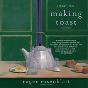 Making Toast: A Family Story Audiobook, by Roger Rosenblatt