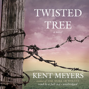 Twisted Tree: A Novel Audiobook, by Kent Meyers