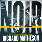 Noir: Three Novels of Suspense Audiobook, by Richard Matheson