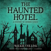 The Haunted Hotel: A Mystery of Modern Venice, by Wilkie Collins