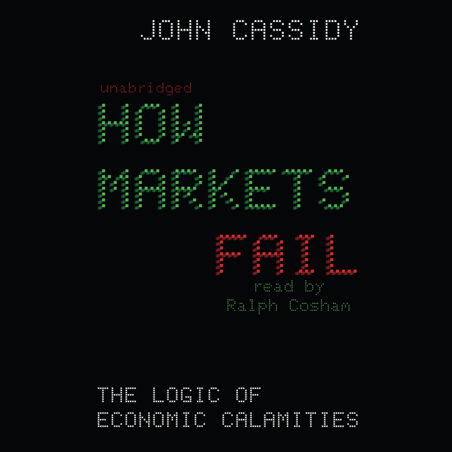 Printable How Markets Fail: The Logic of Economic Calamities Audiobook Cover Art