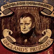 Napoleon Bonaparte: England's Prisoner Audiobook, by Frank Giles