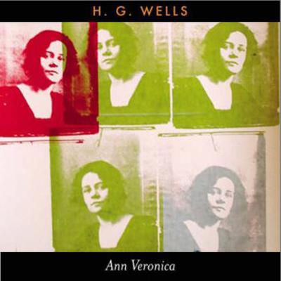 Ann Veronica: A Modern Love Story Audiobook, by H. G. Wells