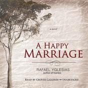 A Happy Marriage: A Novel Audiobook, by Rafael Yglesias