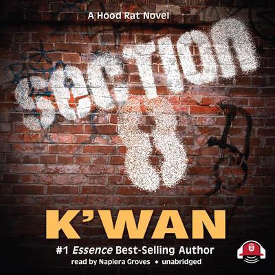 Section 8: A Hood Rat Novel Audiobook, by , K'wan