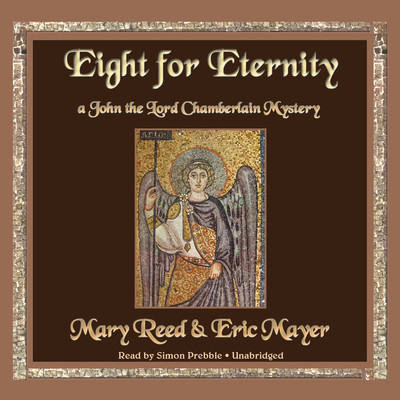 Eight for Eternity: A John the Lord Chamberlain Mystery Audiobook, by Mary Reed