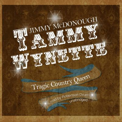 Tammy Wynette: Tragic Country Queen Audiobook, by Jimmy McDonough