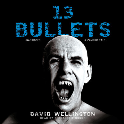 13 Bullets: A Vampire Tale Audiobook, by David Wellington