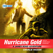 Hurricane Gold: A James Bond Adventure Audiobook, by Charlie Higson