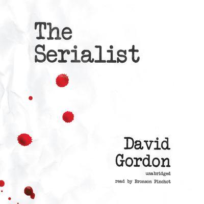 The Serialist Audiobook, by David Gordon