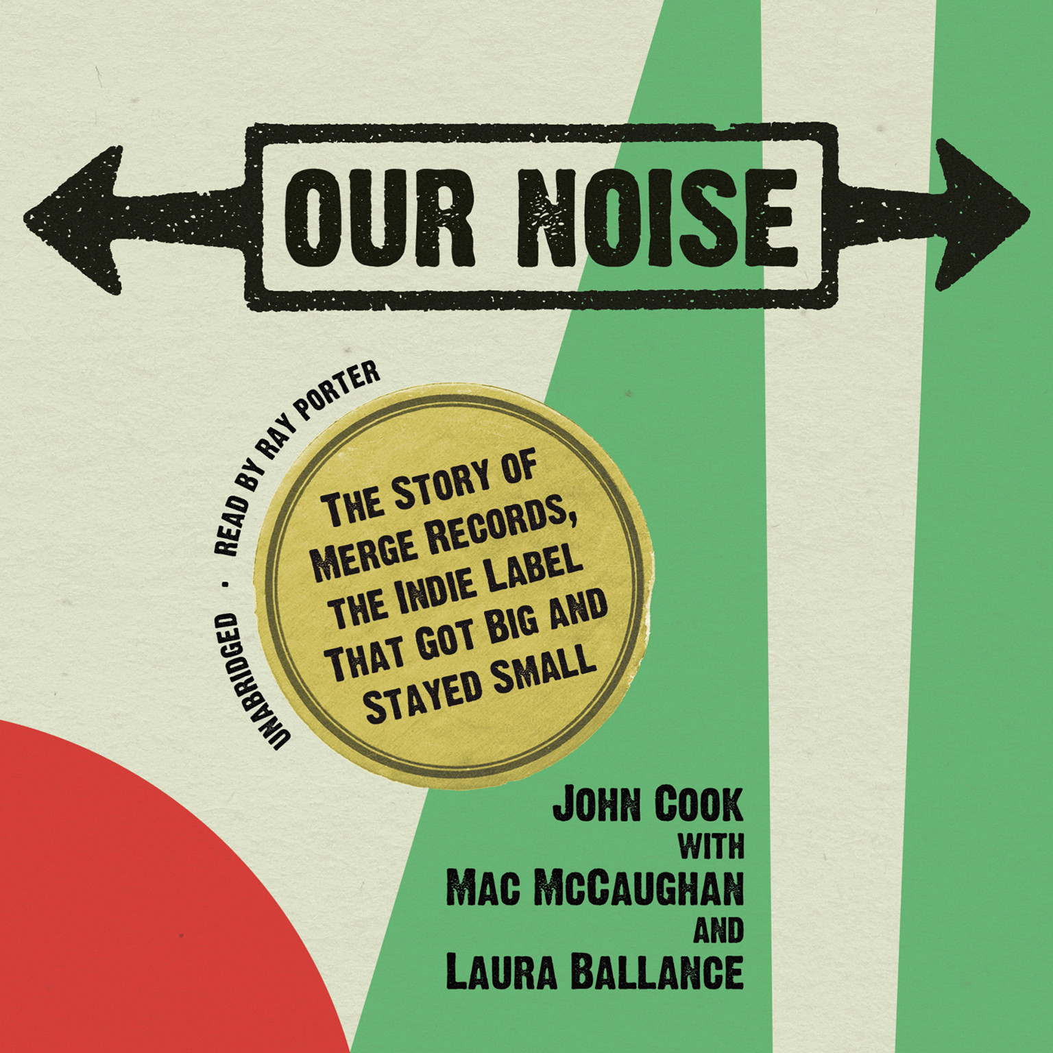 Printable Our Noise: The Story of Merge Records, the Indie Label That Got Big and Stayed Small Audiobook Cover Art