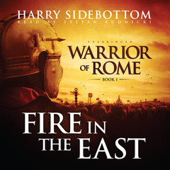Fire in the East: Warrior of Rome, Book I Audiobook, by Harry Sidebottom