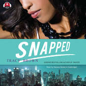Snapped: A Novel Audiobook, by Tracy Brown