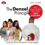 The Denzel Principle: Why Black Women Can't Find Good Black Men Audiobook, by Jimi Izrael