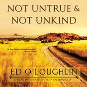 Not Untrue & Not Unkind, by Ed O'Loughlin