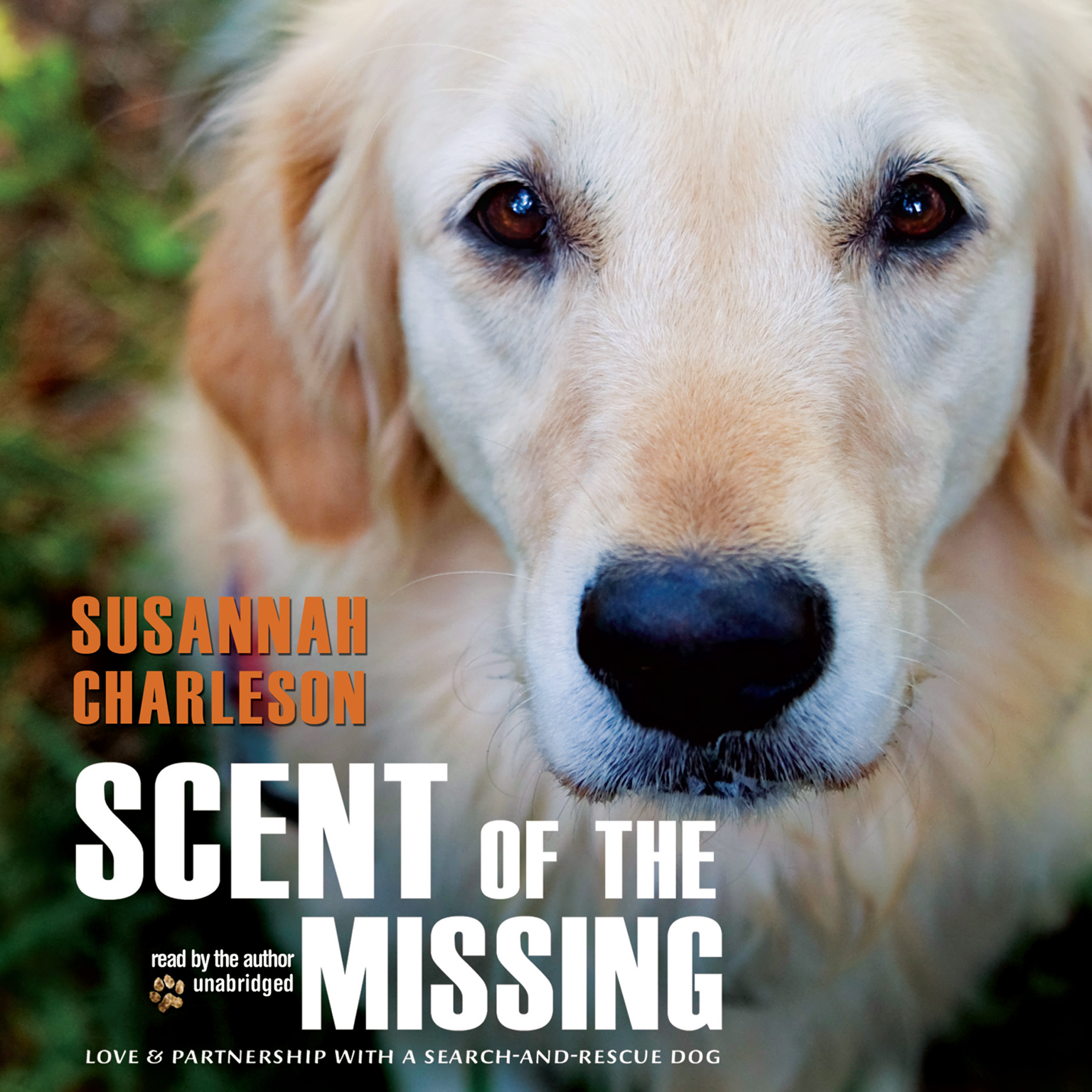 Printable Scent of the Missing: Love and Partnership with a Search and Rescue Dog Audiobook Cover Art