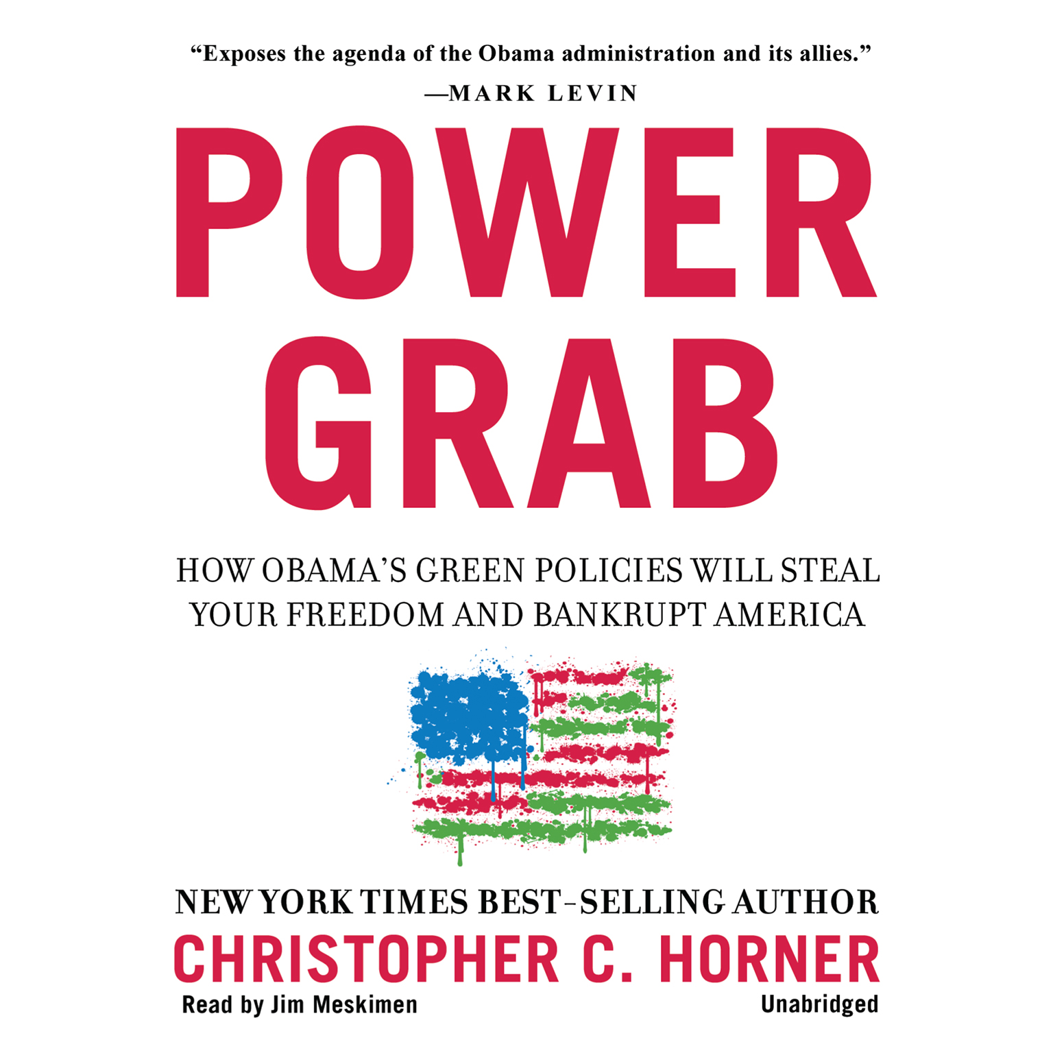 Printable Power Grab: How Obama's Green Policies Will Steal Your Freedom and Bankrupt America Audiobook Cover Art