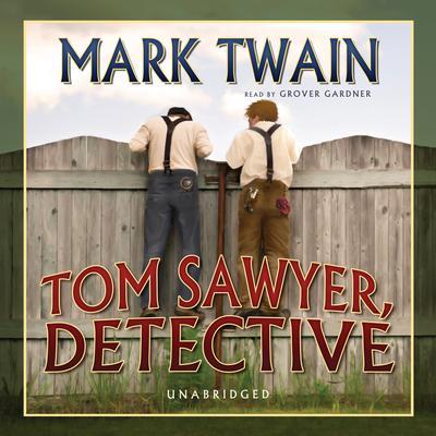 Tom Sawyer, Detective Audiobook, by Mark Twain