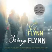 Being Flynn: A Memoir; Originally Published as Another Bullshit Night in Suck City  Audiobook, by Nick Flynn