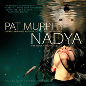 Nadya: The Wolf Chronicles Audiobook, by Pat Murphy