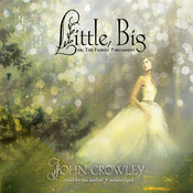 Little, Big: or, The Fairies' Parliament Audiobook, by John Crowley