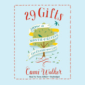 29 Gifts: How a Month of Giving Can Change Your Life, by Cami Walker