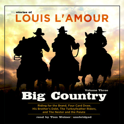Big Country, Vol. 3: Stories of Louis L'Amour Audiobook, by