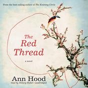 The Red Thread: A Novel Audiobook, by Ann Hood