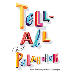 Tell-All Audiobook, by Chuck Palahniuk