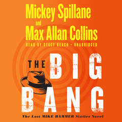 The Big Bang Audiobook, by Max Allan Collins, Mickey Spillane