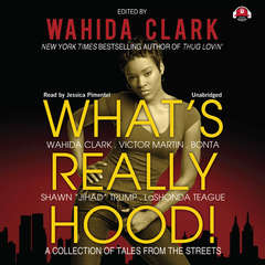 What's Really Hood!: A Collection of Tales from the Streets Audiobook, by Bonta , LaShonda Sideberry-Teague, Shawn Trump, Victor L. Martin, Wahida Clark
