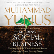 Building Social Business, by Muhammad Yunus