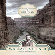 Beyond the Hundredth Meridian: John Wesley Powell and the Second Opening of the West Audiobook, by Wallace Stegner