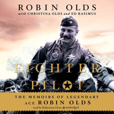 Fighter Pilot: The Memoirs of Legendary Ace Robin Olds Audiobook, by Robin Olds