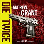 Die Twice: A David Trevellyan Novel Audiobook, by Andrew Grant