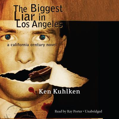 The Biggest Liar in Los Angeles Audiobook, by Ken Kuhlken