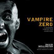 Vampire Zero: A Gruesome Vampire Tale, by David Wellington