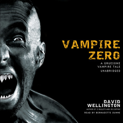 Vampire Zero: A Gruesome Vampire Tale Audiobook, by David Wellington