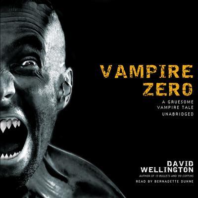 Vampire Zero: A Gruesome Vampire Tale Audiobook, by