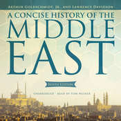 A Concise History of the Middle East, Ninth Edition Audiobook, by Arthur Goldschmidt, Lawrence Davidson
