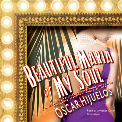Beautiful María of My Soul Audiobook, by Oscar Hijuelos