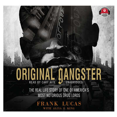 Original Gangster: The Real Life Story of One of America's Most Notorious Drug Lords Audiobook, by Frank Lucas