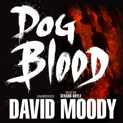 Dog Blood Audiobook, by David Moody