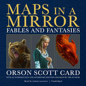 Maps in a Mirror: Fables and Fantasies, by Orson Scott Card