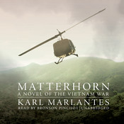Matterhorn: A Novel of the Vietnam War, by Karl Marlantes
