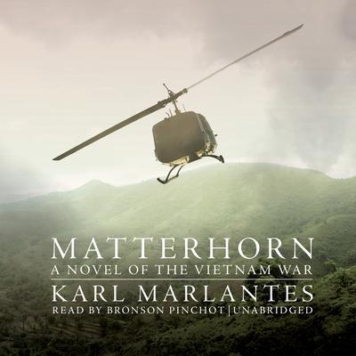 Matterhorn: A Novel of the Vietnam War Audiobook, by