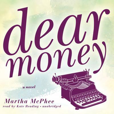 Dear Money Audiobook, by Martha McPhee